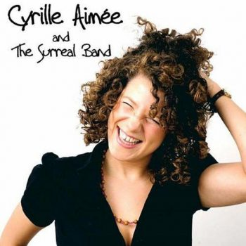 Cyrille Aimee - Cyrille Aimee & The Surreal Band (2010)