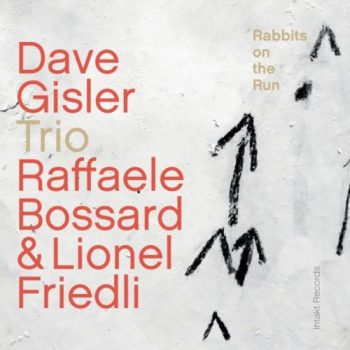 Dave Gisler Trio - Rabbits on the Run (2018)