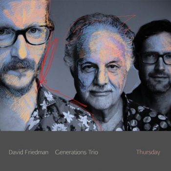 David Friedman Generations Trio - Thursday (2018)