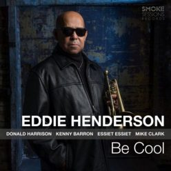 Eddie Henderson - Be Cool (2018)