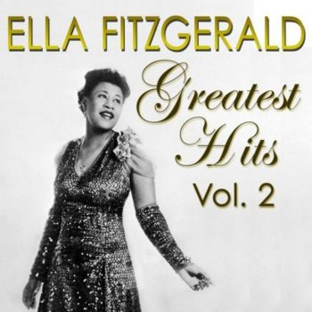 Ella Fitzgerald - Greatest Hits Vol. 2 (2018)