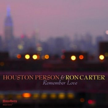 Houston Person & Ron Carter - Remember Love (2018)