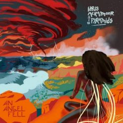 Idris Ackamoor & The Pyramids - An Angel Fell (2018)