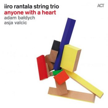 Iiro Rantala String Trio - Anyone With A Heart (2014)