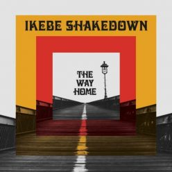 Ikebe Shakedown - The Way Home (2017)