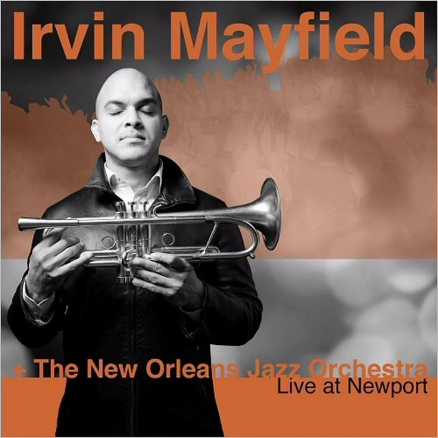 Irvin Mayfield + The New Orleans Jazz Orchestra - Live At Newport (2017)