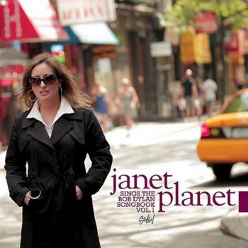 Janet Planet - Janet Planet Sings The Bob Dylan Songbook Vol. 1 (2010)