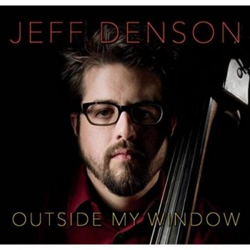 Jeff Denson - Outside My Window (2018)
