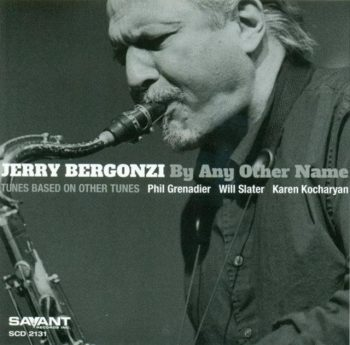 Jerry Bergonzi - By Any Other Name (2013)