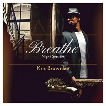 Kris Brownlee - Breathe: Night Sessions (2018)
