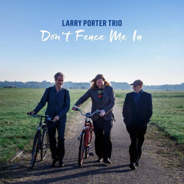 Larry Porter Trio - Don't Fence Me In (2018)
