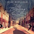 Mark Wingfield - Tales From The Dreaming City (2018)