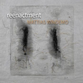 Mattias Windemo - Reenactment (2018)