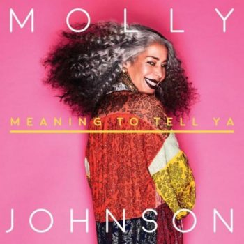 Molly Johnson - Meaning To Tell Ya (2018)