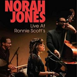 Norah Jones - Live At Ronnie Scotts (2018)