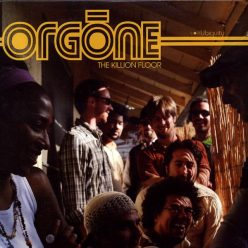 Orgone - The Killion Floor (2007)