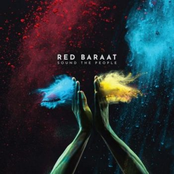 Red Baraat - Sound the People (2018)