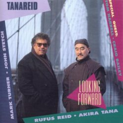 Rufus Reid & Akira Tana - Looking Forward (1995)