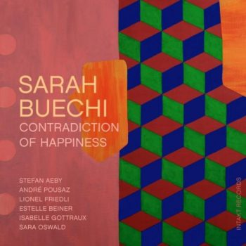 Sarah Buechi - Contradiction Of Happiness (2018)