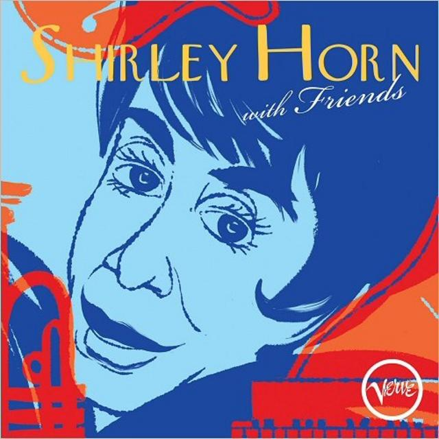Shirley Horn - Shirley Horn With Friends (2018)