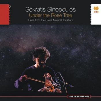 Sokratis Sinopoulos - Under the Rose Tree. Tunes from the Greek Musical Traditions (2018)