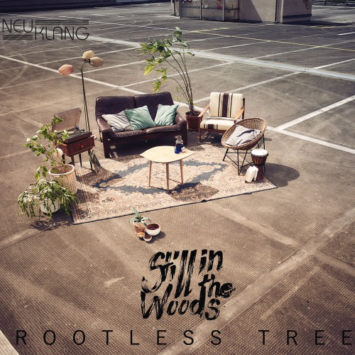 Still In The Woods - Rootless Tree (2018)