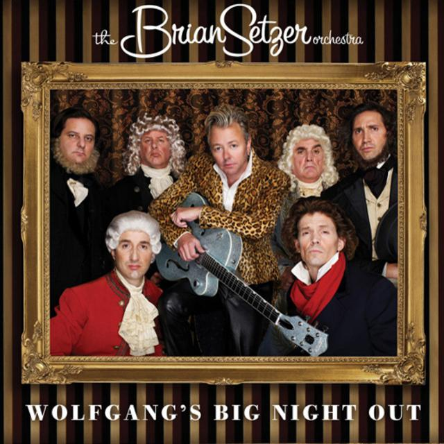 The Brian Setzer Orchestra - Wolfgang's Big Night Out (2007)