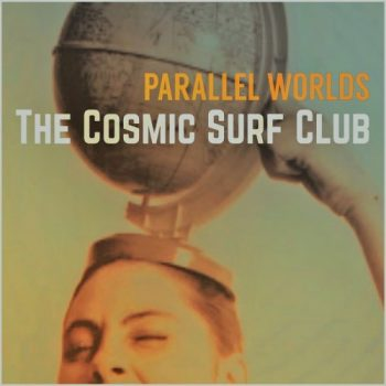 The Cosmic Surf Club - Parallel Worlds (2018)