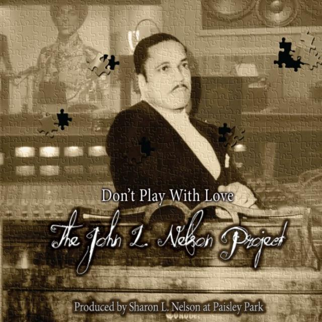 The John L. Nelson Project - Don't Play With Love (2018)