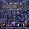 The Len Phillips Big Band - Let's Face the Music and Dance (2018)
