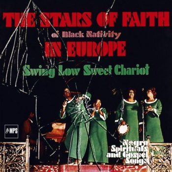 The Stars Of Faith Of Black Nativity - In Europe: Swing Low Sweet Chariot (1970/2017)