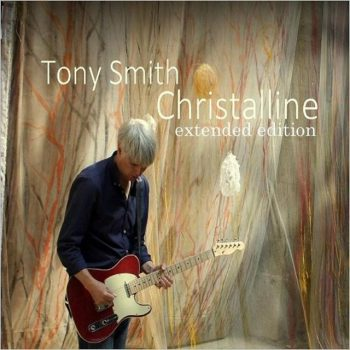 Tony Smith - Christalline [Extended Edition] (2015)