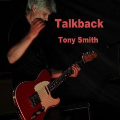Tony Smith - Talkback (2015)