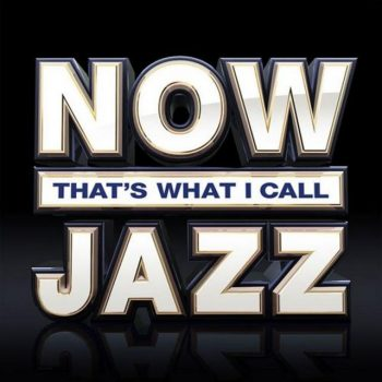 VA - NOW That's What I Call Jazz (2018)
