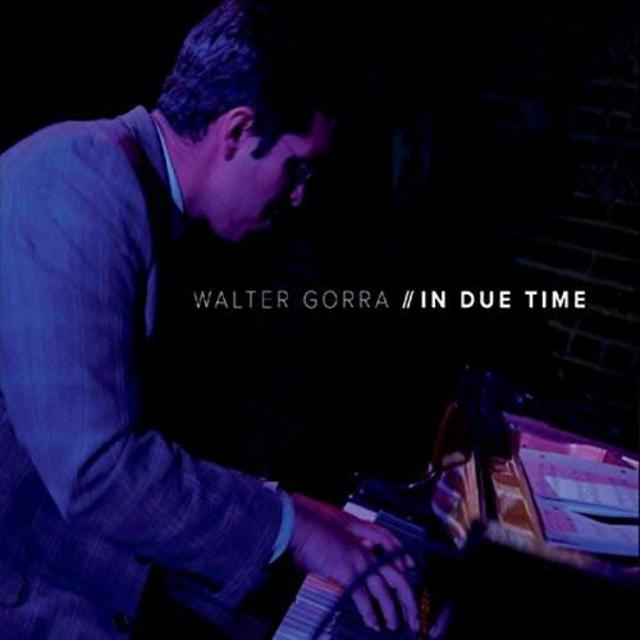 Walter Gorra - In Due Time (2018)