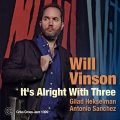 Will Vinson - It's Alright with Three (2018)
