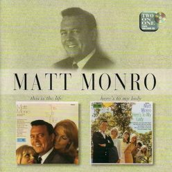 Matt Monro - This Is the Life / Here's to My Lady (1997)