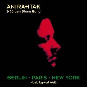Anirahtak & Jürgen Sturm Band - Berlin - Paris - New York (1992/2018)