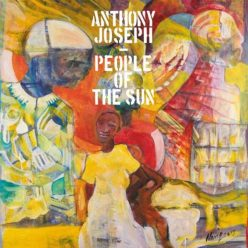 Anthony Joseph - People of the Sun (2018)