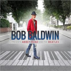Bob Baldwin - Bob Baldwin Presents Abbey Road And The Beatles (2018)