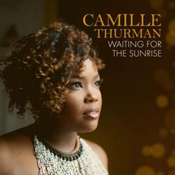 Camille Thurman - Waiting for the Sunrise (2018)