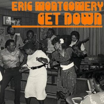 Eric Montgomery - Get Down (2018)