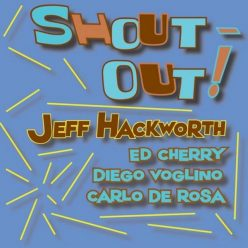 Jeff Hackworth - Shout-Out! (2018)