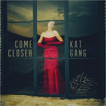Kat Gang - Come Closer (2018)