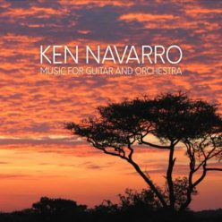 Ken Navarro - Music for Guitar and Orchestra (2018)