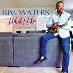 Kim Waters - What I Like (2018)