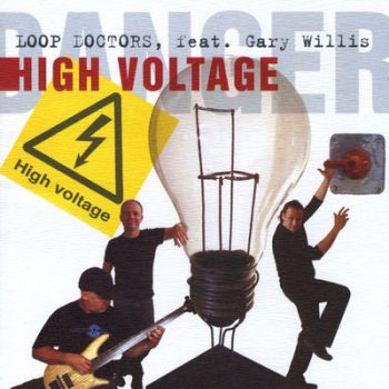 Loop Doctors feat. Gary Willis - High Voltage (2006)
