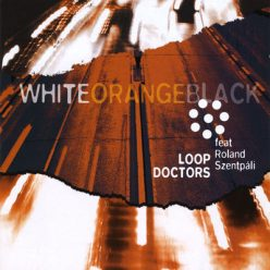 Loop Doctors feat. Roland Szentpáli - White Orange Black (2008)