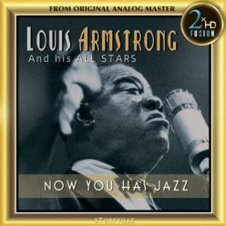Louis Armstrong And His All Stars - Now You Has Jazz (2018)