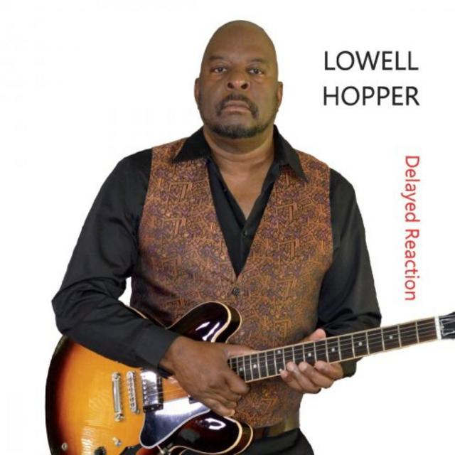 Lowell Hopper - Delayed Reaction (2018)